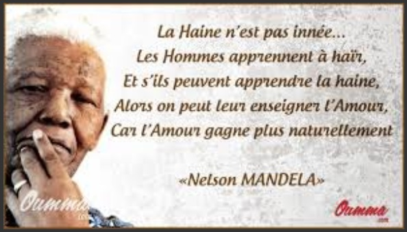 La haîne n'est pas innée... - Mandela